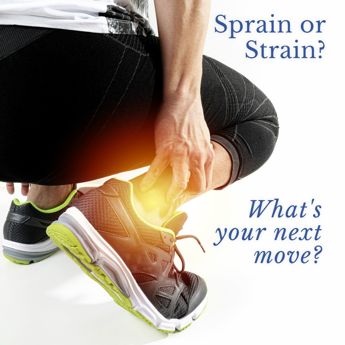 Sprain or Strain? What's your next move?